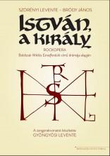 ISTVÁN, A KIRÁLY - KOTTA - Ekönyv - SZÖRÉNYI LEVENTE - BRÓDY JÁNOS