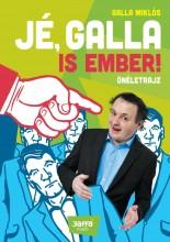 JÉ, GALLA IS EMBER! - Ekönyv - GALLA MIKLÓS