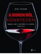 A BOROKRÓL KÖNNYEDÉN - Ekönyv - PRIEWE, JENS