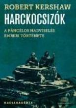 HARCKOCSIZÓK - A PÁNCÉLOS-HADVISELÉS EMBERI TÖRTÉNETE - Ekönyv - KERSHAW, ROBERT