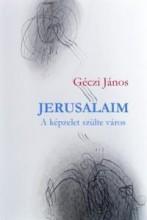 JERUSALAIM - A KÉPZELET SZÜLTE VÁROS - Ekönyv - GÉCZI JÁNOS