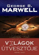 VILÁGOK ÚTVESZTŐJE - Ekönyv - MARWELL, GEORGE B.