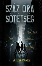 SZÁZ ÓRA SÖTÉTSÉG - Ekönyv - WOLTZ, ANNA