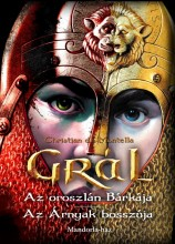 GRÁL - AZ OROSZLÁN BÁRKÁJA - AZ ÁRNYAK BOSSZÚJA - Ekönyv - DE MONTELLA, CHRISTIAN