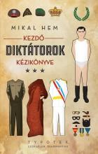 Kezdő diktátorok kézikönyve - Ekönyv - Mikal Hem
