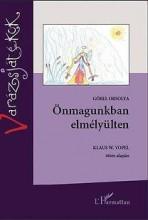ÖNMAGUNKBAN ELMÉLYÜLTEN - BŐVÍTETT, ÁTDOLGOZOTT KIADÁS - Ekönyv - GŐBEL ORSOLYA