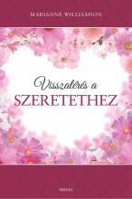 VISSZATÉRÉS A SZERETETHEZ - Ekönyv - WILLIAMSON, MARIANNE