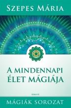 A MINDENNAPI ÉLET MÁGIÁJA - MÁGIÁK SOROZAT (ZÖLD) - Ekönyv - SZEPES MÁRIA