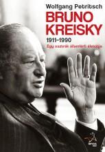 BRUNO KREISKY 1911-1990 - EGY OSZTRÁK ÁLLAMFÉRFI ÉLETÚTJA - Ekönyv - PETRITSCH, WOLFGANG