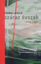 SZÁRAZ ÉVSZAK - PÁROS NOVELLÁK - Ebook - CSABAI LÁSZLÓ