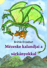 Mézeske kalandjai a sárkányokkal - Ekönyv - Brátán Erzsébet