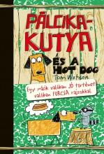 PÁLCIKAKUTYA ÉS A HOT DOG - Ekönyv - WATSON, TOM