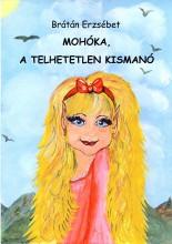 Mohóka, a telhetetlen kismanó - Ekönyv - Brátán Erzsébet
