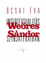 INTERTEXTUALITÁS WEÖRES SÁNDOR SZÍNJÁTÉKAIBAN - Ekönyv - ÓCSAI ÉVA