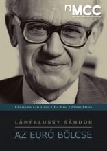 LÁMFALUSSY SÁNDOR - AZ EURÓ BÖLCSE - Ekönyv - MATHIAS CORVINUS COLLEGIUM / TIHANYI ALA