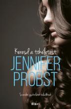 KERESD A TÖKÉLETEST! - Ekönyv - PROBST, JENNIFER