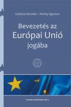 BEVEZETÉS AZ EURÓPAI UNIÓ JOGÁBA - Ekönyv - GREKSZA VERONIKA - MOHAY ÁGOSTON