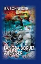 LÁNGBA BORULT A TENGER - Ekönyv - SCHNEIDER, ISA