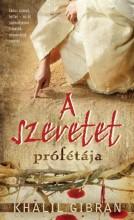 A SZERETET PRÓFÉTÁJA - Ekönyv - GIBRAN, KHALIL