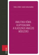 Analitikai kémia: alapfogalmak, a klasszikus analízis módszerei - Ekönyv - Pokol György, Dudás Katalin Mária