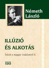 ILLÚZIÓ ÉS ALKOTÁS - ÍRÁSOK A MAGYAR IRODALOMRÓL II. - Ekönyv - NÉMETH LÁSZLÓ