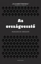 AZ ORSZÁGVESZTŐ - ÚJ, 2014 - Ekönyv - DRUON, MAURICE