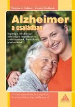 ALZHEIMER A CSALÁDBAN - SEGÍTSÉG A MINDENNAPI NEHÉZSÉGEK MEGOLDÁSÁHOZ... - Ekönyv - CALLONE, PATRICIA R. - KUDLACEK, CONNIE