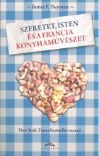 SZERETET, ISTEN ÉS A FRANCIA KONYHAMŰVÉSZET - Ekönyv - TWYMAN, JAMES F.