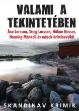 VALAMI A TEKINTETÉBEN - SKANDINÁV KRIMIK (NOVELLÁK) - Ekönyv - ANIMUS KIADÓ SZOLGÁLTATÓ ÉS KERESKEDELMI