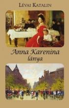 ANNA KARENINA LÁNYA - Ekönyv - LÉVAI KATALIN