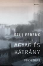 AGYAG ÉS KÁTRÁNY - FÉNYLEÍRÁS - Ekönyv - SZIJJ FERENC