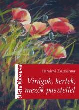 VIRÁGOK, KERTEK, MEZŐK PASZTELLEL - KISMŰTEREM - - Ekönyv - HARSÁNYI ZSUZSANNA