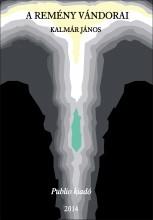 A remény vándorai - Ekönyv - Kalmár János