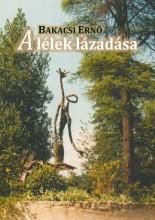 A LÉLEK LÁZADÁSA - Ekönyv - BAKACSI ERNŐ