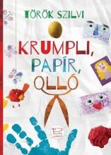 KRUMPLI, PAPÍR, OLLÓ (PAGONY KREATÍV) - Ekönyv - TÖRÖK SZILVI