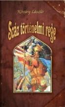 SZÁZ TÖRTÉNELMI REGE - Ekönyv - KŐVÁRY LÁSZLÓ