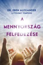 A MENNYORSZÁG FELFEDEZÉSE - Ekönyv - ALEXANDER, EBEN  DR.