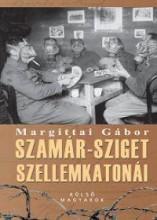 SZAMÁR-SZIGET SZELLEMKATONÁI - KÜLSŐ MAGYAROK (AJÁNDÉK FOTÓALBUMMAL!) - Ekönyv - MARGITTAI GÁBOR