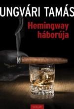 HEMINGWAY HÁBORÚJA - Ekönyv - UNGVÁRI TAMÁS