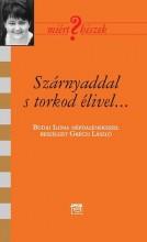 SZÁRNYADDAL S TORKOD ÉLIVEL - BESZÉLGETÉS BUDAI ILONA NÉPDALÉNEKESSEL - Ekönyv - KAIROSZ KIADÓ