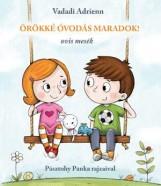 ÖRÖKKÉ ÓVODÁS MARADOK! - OVIS MESÉK - Ekönyv - VADADI ADRIENN-PÁSZTOHY PANKA