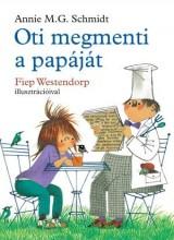 OTI MEGMENTI A PAPÁJÁT - Ekönyv - SCHMIDT, ANNIE M.G. - WESTENDORP, FIEP