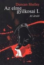 AZ ELME GYILKOSAI I. - AZ ÁRULÓ - Ekönyv - SHELLEY, DUNCAN