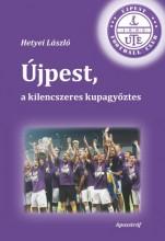 ÚJPEST, A KILENCSZERES KUPAGYŐZTES - Ekönyv - HETYEI LÁSZLÓ