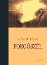 FORGÓSZÉL - Ebook - KOVÁCS F. ISTVÁN
