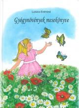 GYÓGYNÖVÉNYEK MESEKÖNYVE - Ekönyv - LUKÁCS ENDRÉNÉ