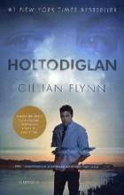 HOLTODIGLAN - FILMES BORÍTÓ! - Ebook - FLYNN, GILLIAN