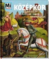 KÖZÉPKOR - KIRÁLYOK, PAPOK, FÖLDMŰVESEK - Ekönyv - TESSLOFF ÉS BABILON KIADÓI KFT.
