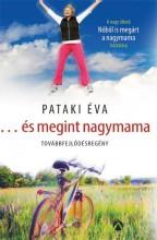 ÉS MEGINT NAGYMAMA - TOVÁBBFEJLŐDÉSREGÉNY - Ebook - PATAKI ÉVA