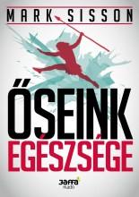 ŐSEINK EGÉSZSÉGE - Ekönyv - SISSON, MARK